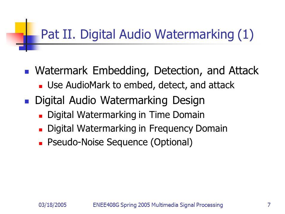 03/18/2005ENEE408G Spring 2005 Multimedia Signal Processing 7 Pat II.