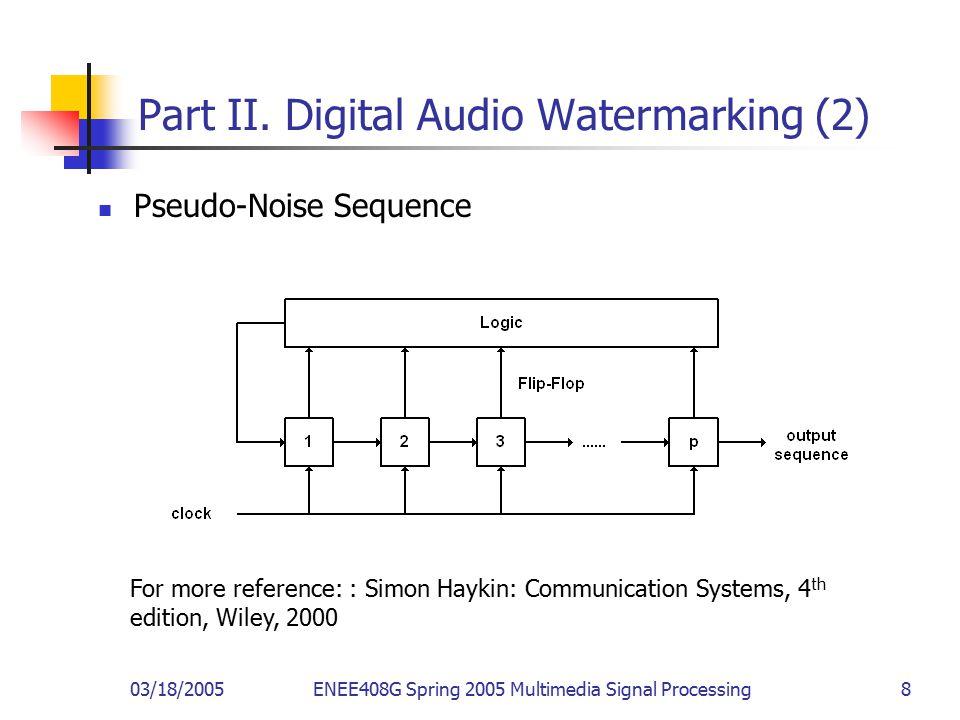 03/18/2005ENEE408G Spring 2005 Multimedia Signal Processing 8 Part II.