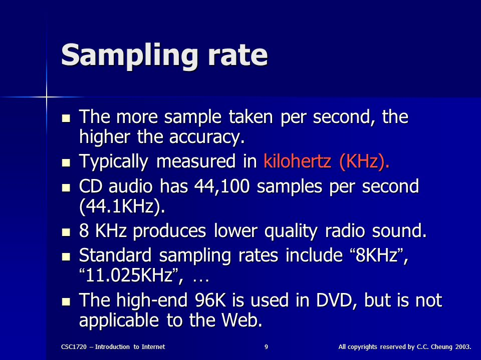 CSC1720 – Introduction to InternetAll copyrights reserved by C.C. Cheung 2003.10 Sampling Rate demo