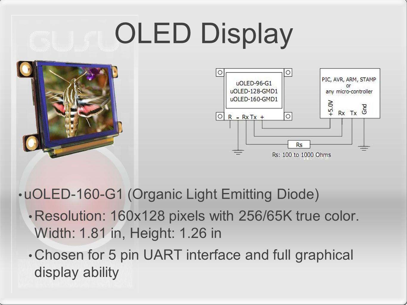 OLED Display uOLED-160-G1 (Organic Light Emitting Diode) Resolution: 160x128 pixels with 256/65K true color.