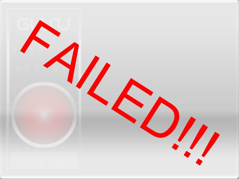 FAILED!!!