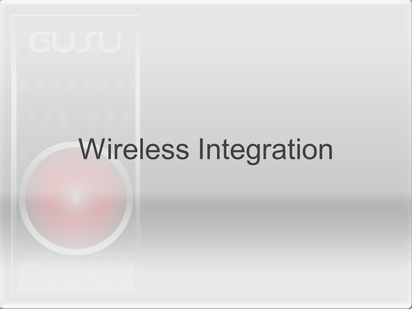 Wireless Integration