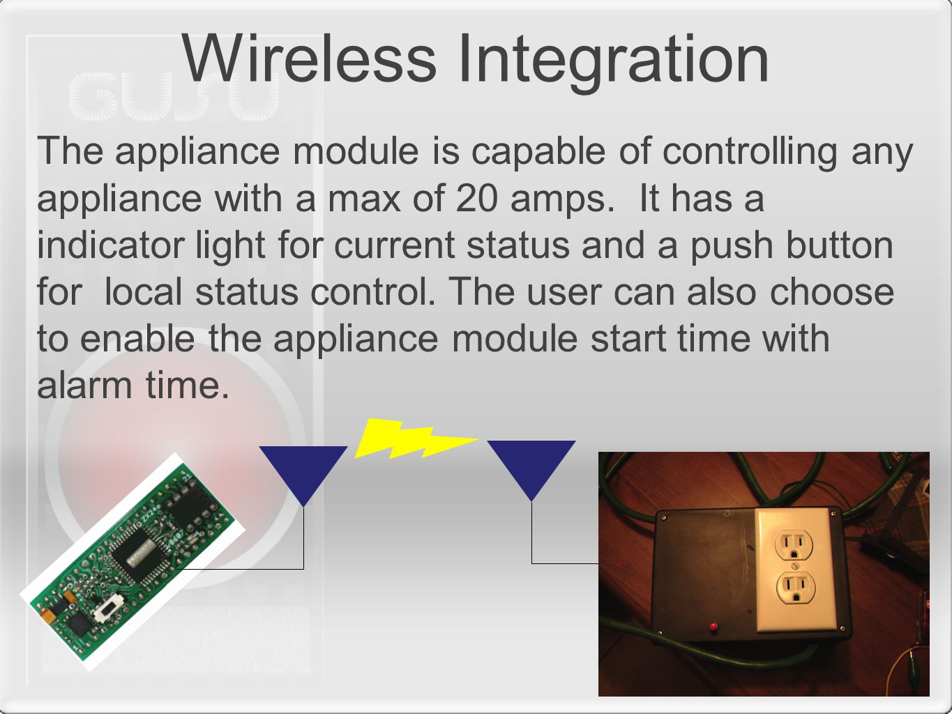 The appliance module is capable of controlling any appliance with a max of 20 amps.