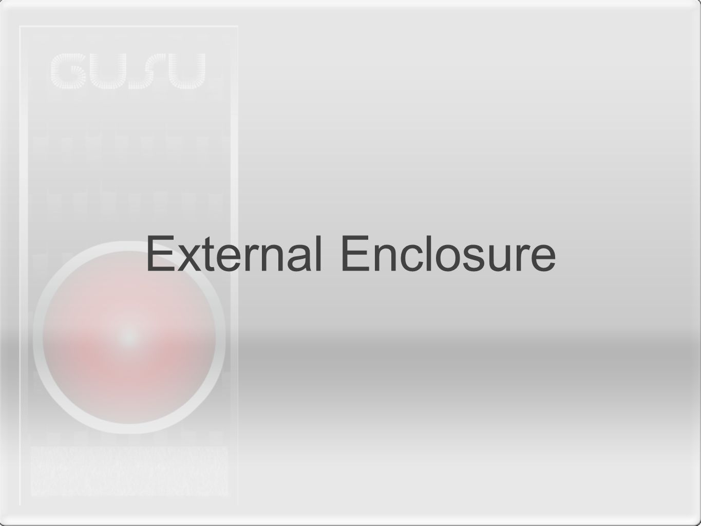 External Enclosure