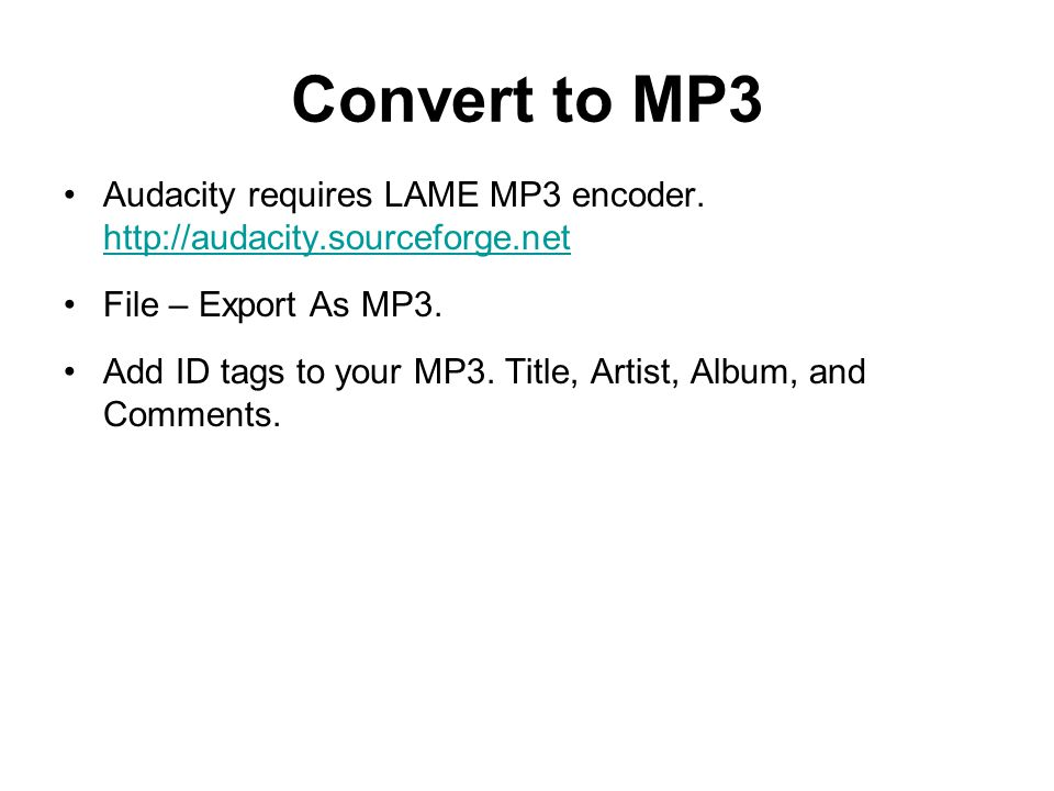 Convert to MP3 Audacity requires LAME MP3 encoder.
