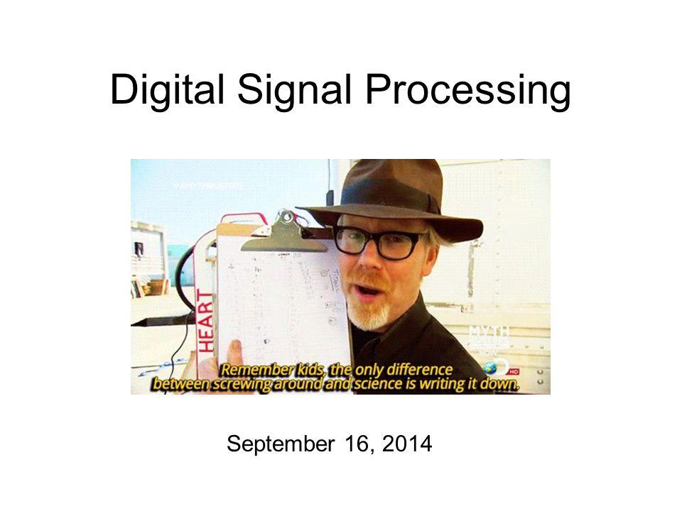 Digital Signal Processing September 16, 2014