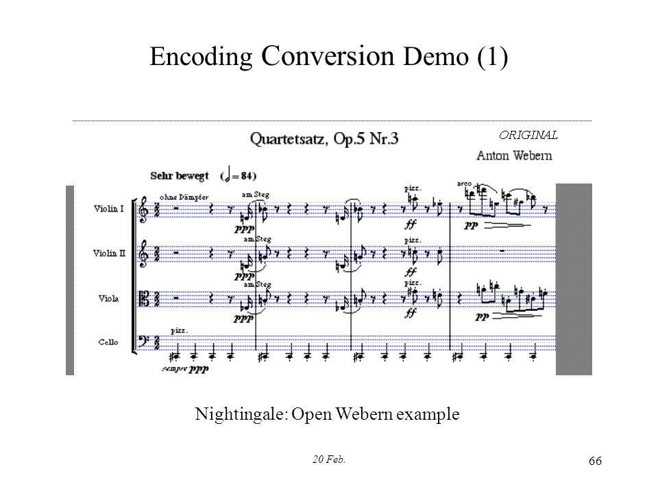 20 Feb. 66 Encoding Conversion Demo (1) Nightingale: Open Webern example