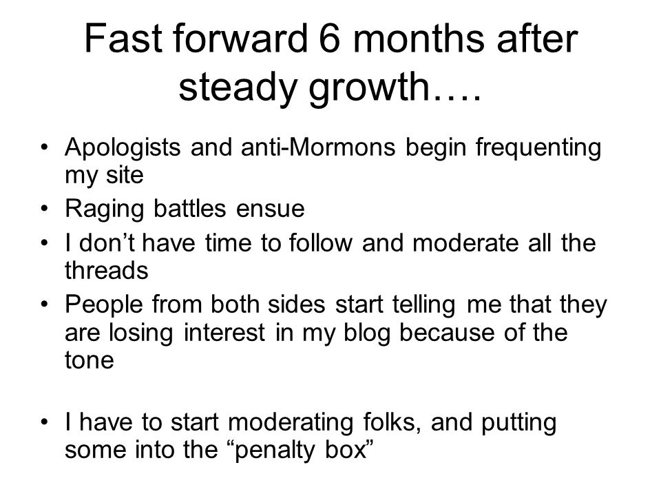 Fast forward 6 months after steady growth….
