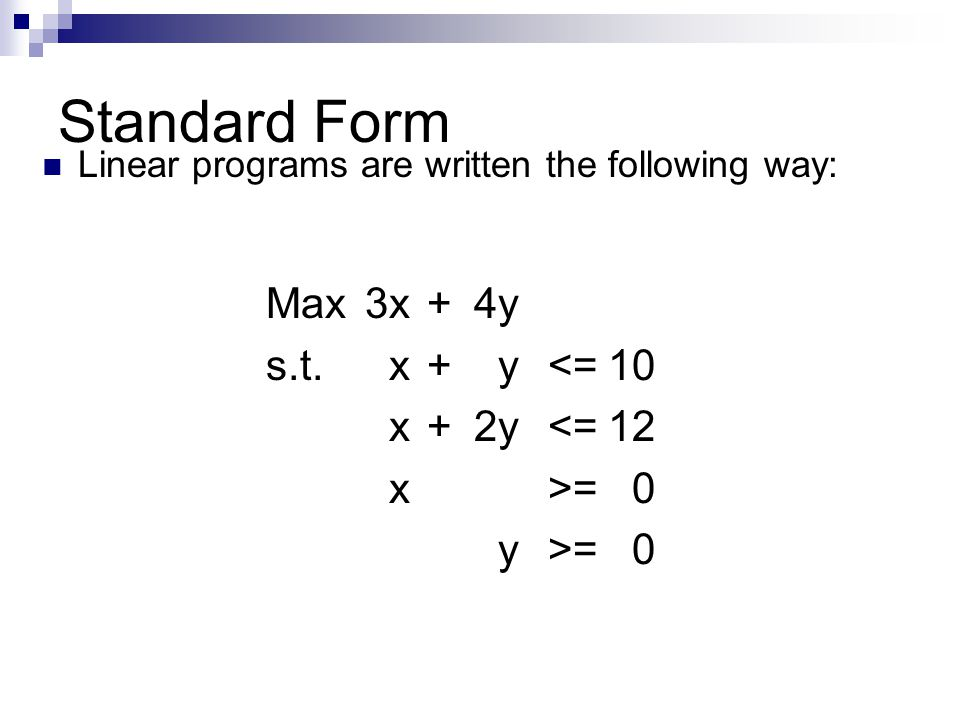 Formulating in Excel 5.Place inequalities in sheet, so you remember = 6.