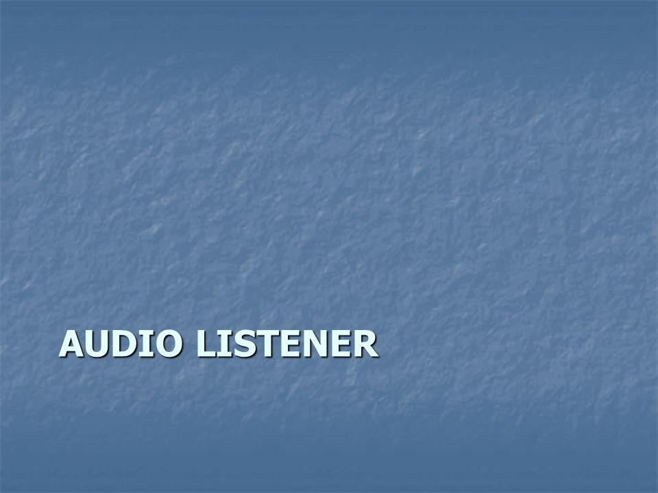 AUDIO LISTENER