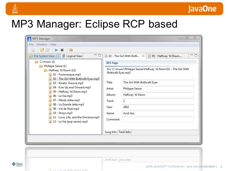 2008 JavaOne SM Conference | java.com.sun/javaone | 54 Eclipse MP3 Manager Help