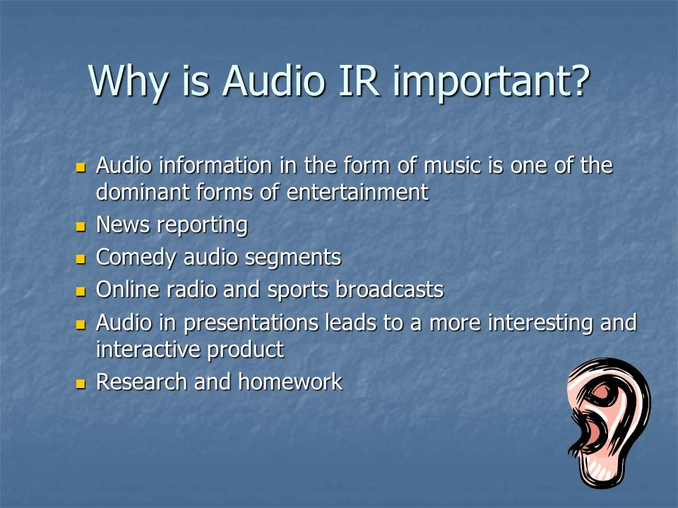 Why is Audio IR important.