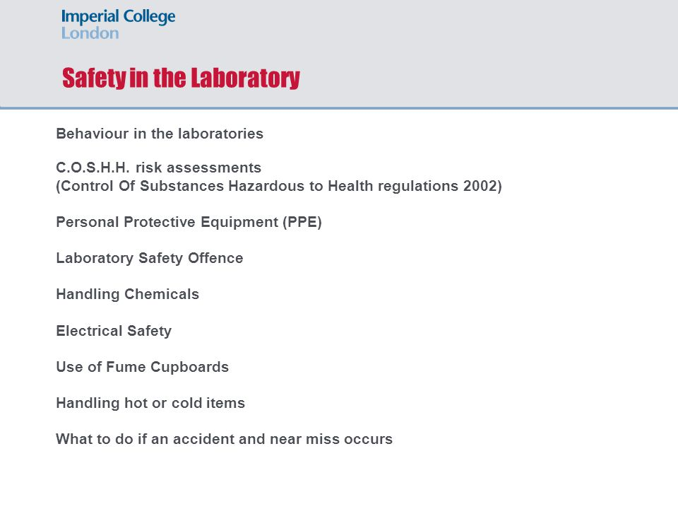 Safety in the Laboratory BEHAVIOUR IN THE LABORATORIES A tidy lab is essential for a safe working environment.