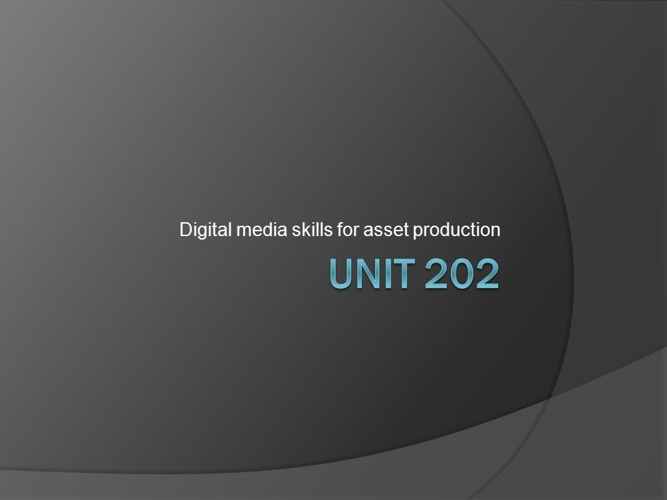 Digital media skills for asset production