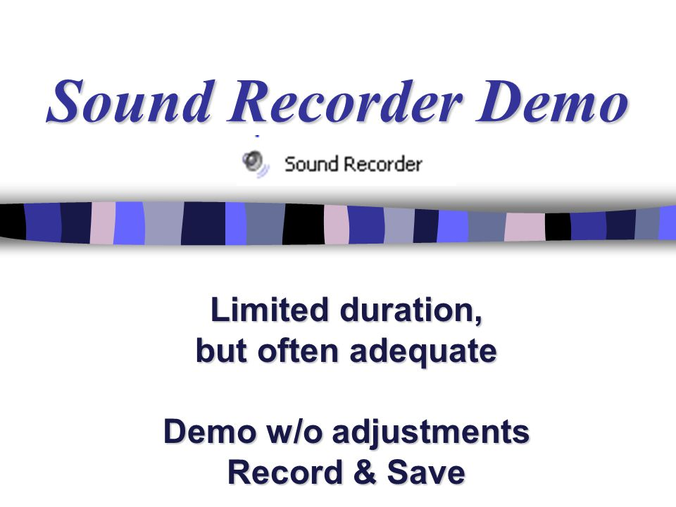 Setting Up to Record Demo  Volume Control –System Tray icon.
