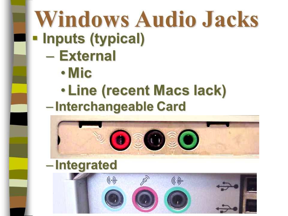 Creating Digital Audio - 1  Hardware needs – Card standard for years (= computer audio) Highly variable qualityHighly variable quality – Add microphone ($5 up) – Add cables ($4 each, may need only one)  Basic Principle – Connect OUT to IN