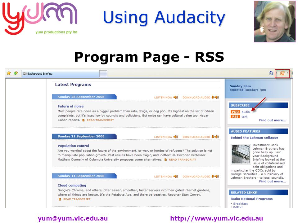 Using Audacity yum@yum.vic.edu.au http://www.yum.vic.edu.au Program Page - RSS