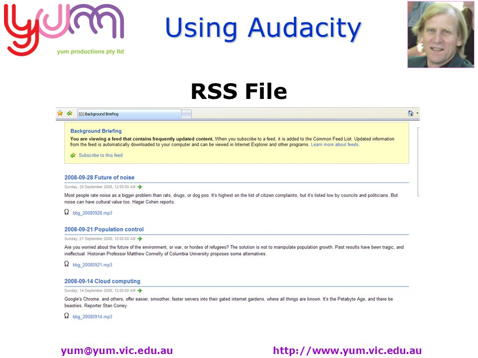 Using Audacity yum@yum.vic.edu.au http://www.yum.vic.edu.au RSS File