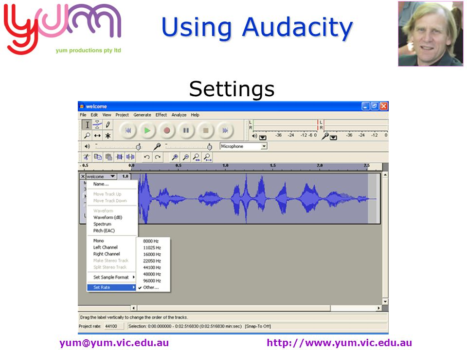 Using Audacity yum@yum.vic.edu.au http://www.yum.vic.edu.au Settings