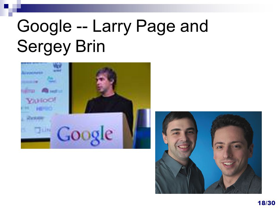 18/30 Google -- Larry Page and Sergey Brin