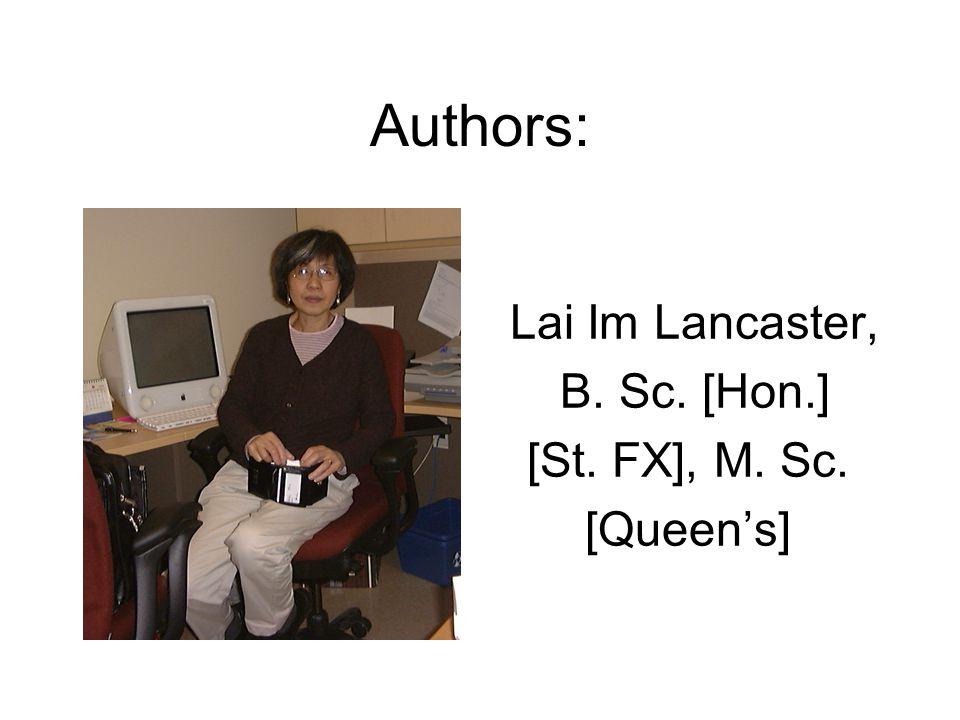 Authors: Lai Im Lancaster, B. Sc. [Hon.] [St. FX], M. Sc. [Queen's]