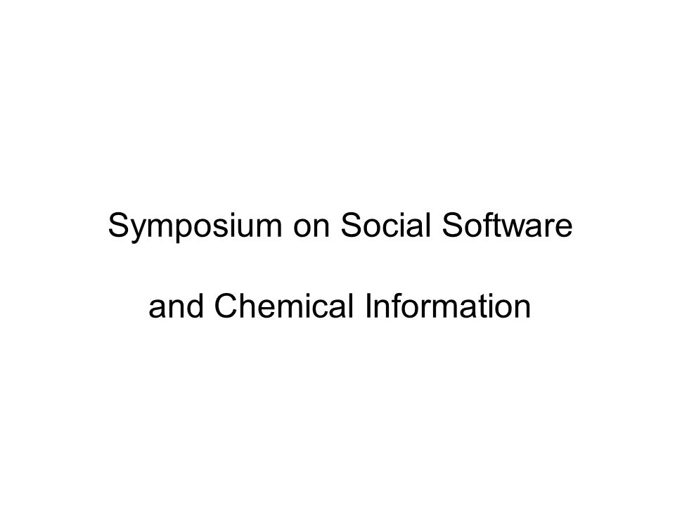 Symposium on Social Software and Chemical Information
