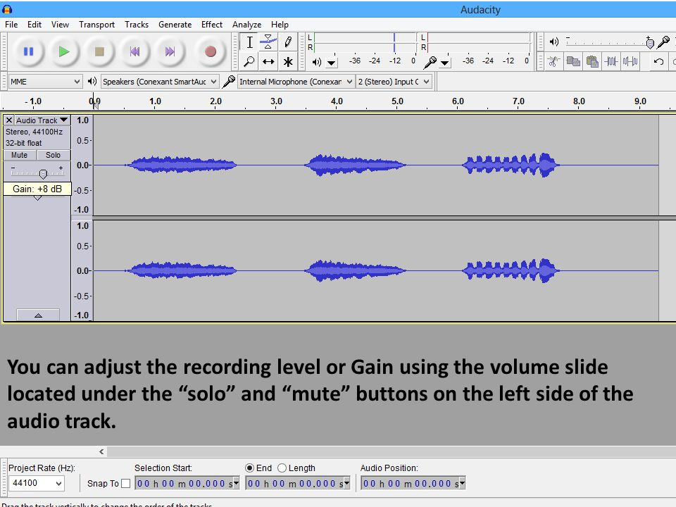 You can adjust the recording level or Gain using the volume slide located under the solo and mute buttons on the left side of the audio track.