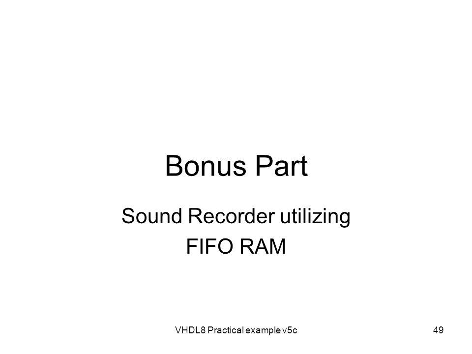 Bonus Part Sound Recorder utilizing FIFO RAM VHDL8 Practical example v5c49