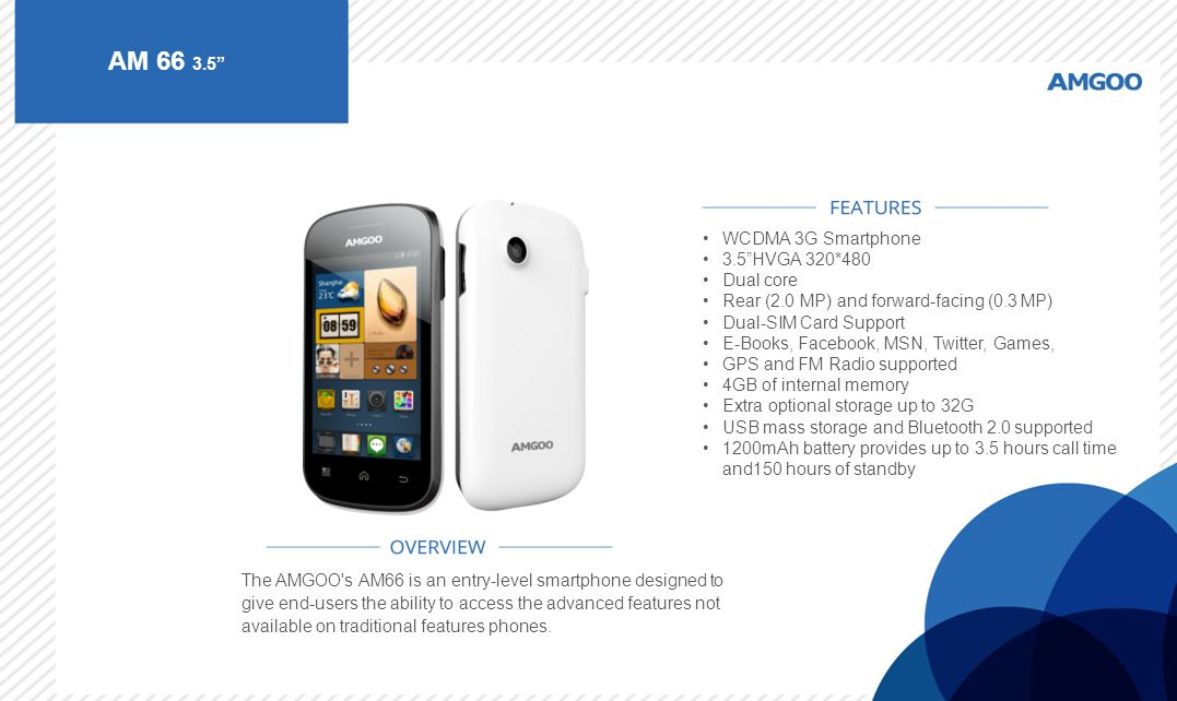 "AM 66 3.5"" The AMGOO's AM66 is an entry-level smartphone designed to give end-users the ability to access the advanced features not available on tradi"