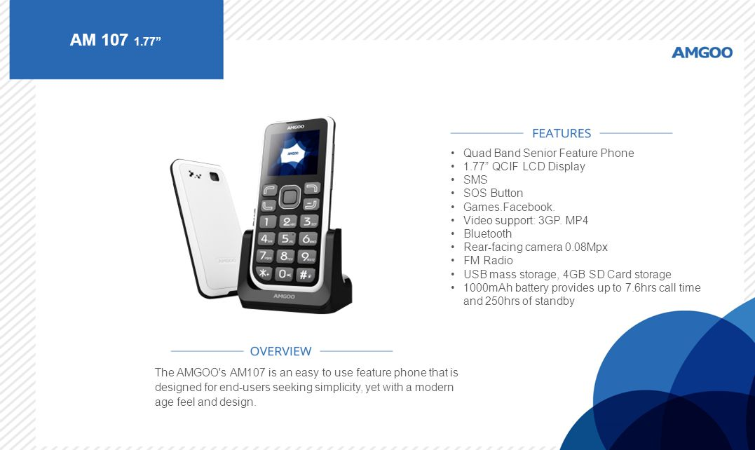 "AM 107 1.77"" The AMGOO's AM107 is an easy to use feature phone that is designed for end-users seeking simplicity, yet with a modern age feel and desig"