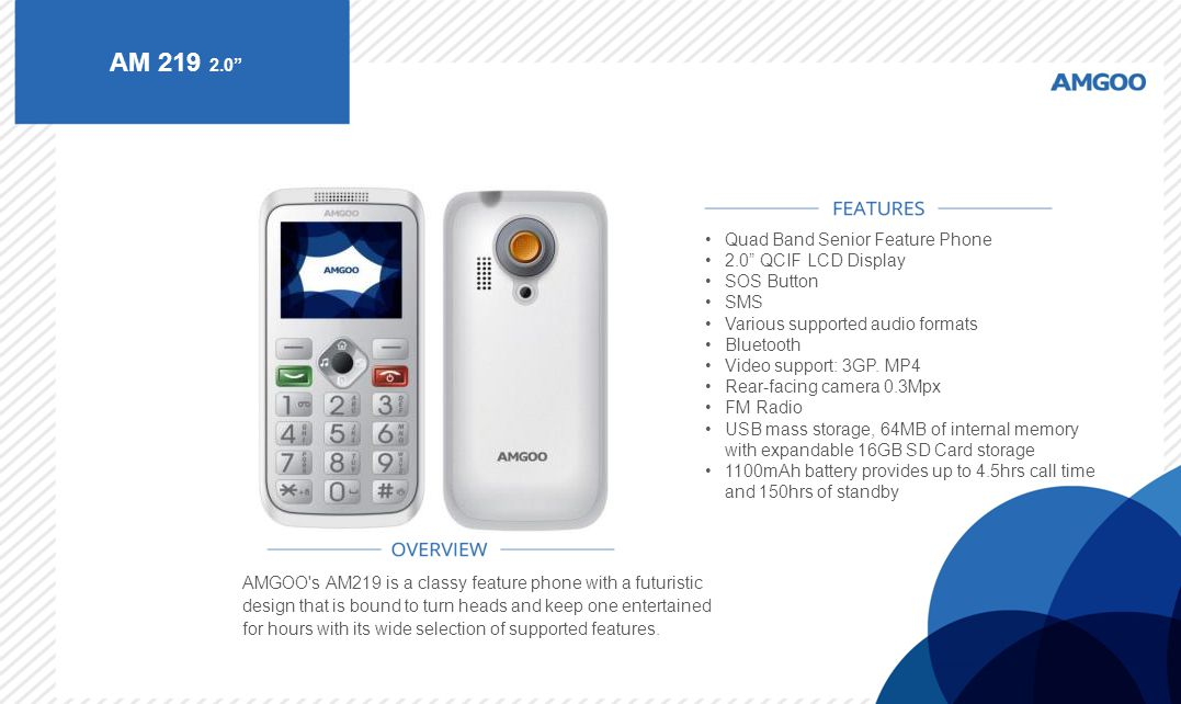 "AM 219 2.0"" AMGOO's AM219 is a classy feature phone with a futuristic design that is bound to turn heads and keep one entertained for hours with its w"