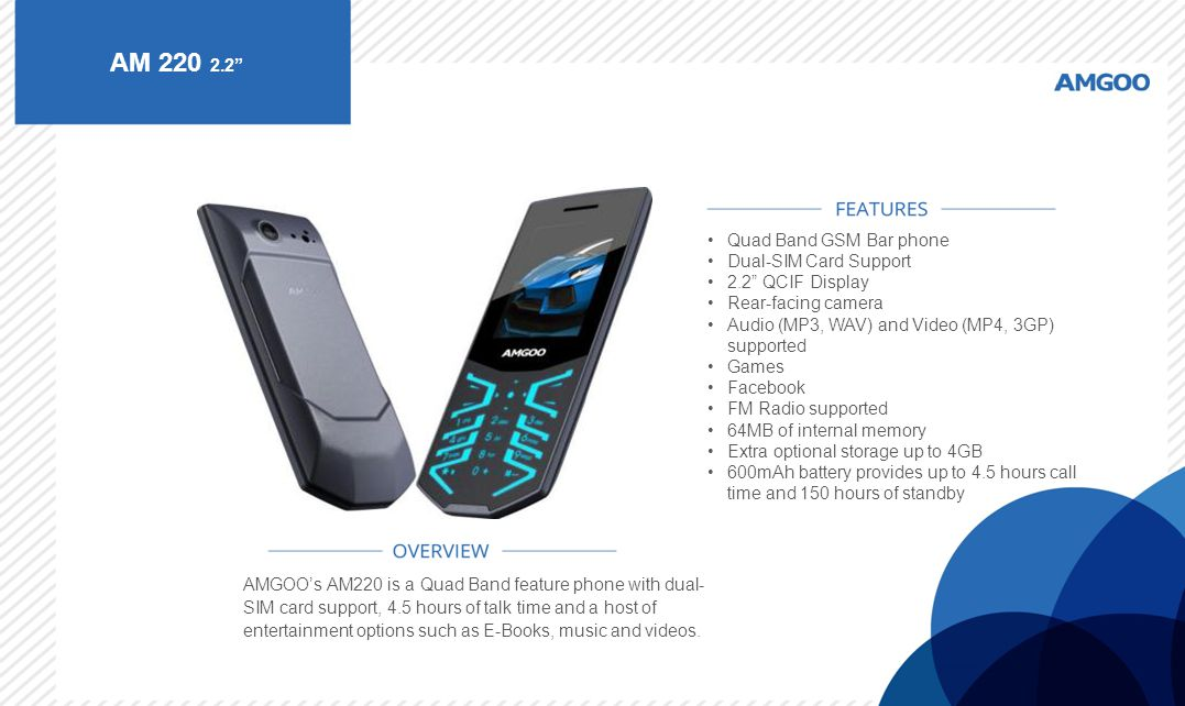 "AM 220 2.2"" AMGOO's AM220 is a Quad Band feature phone with dual- SIM card support, 4.5 hours of talk time and a host of entertainment options such as"