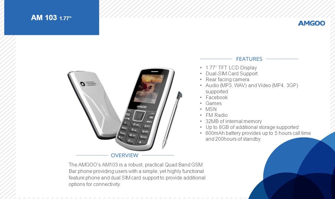 "AM 103 1.77"" The AMGOO's AM103 is a robust, practical Quad Band GSM Bar phone providing users with a simple, yet highly functional feature phone and d"
