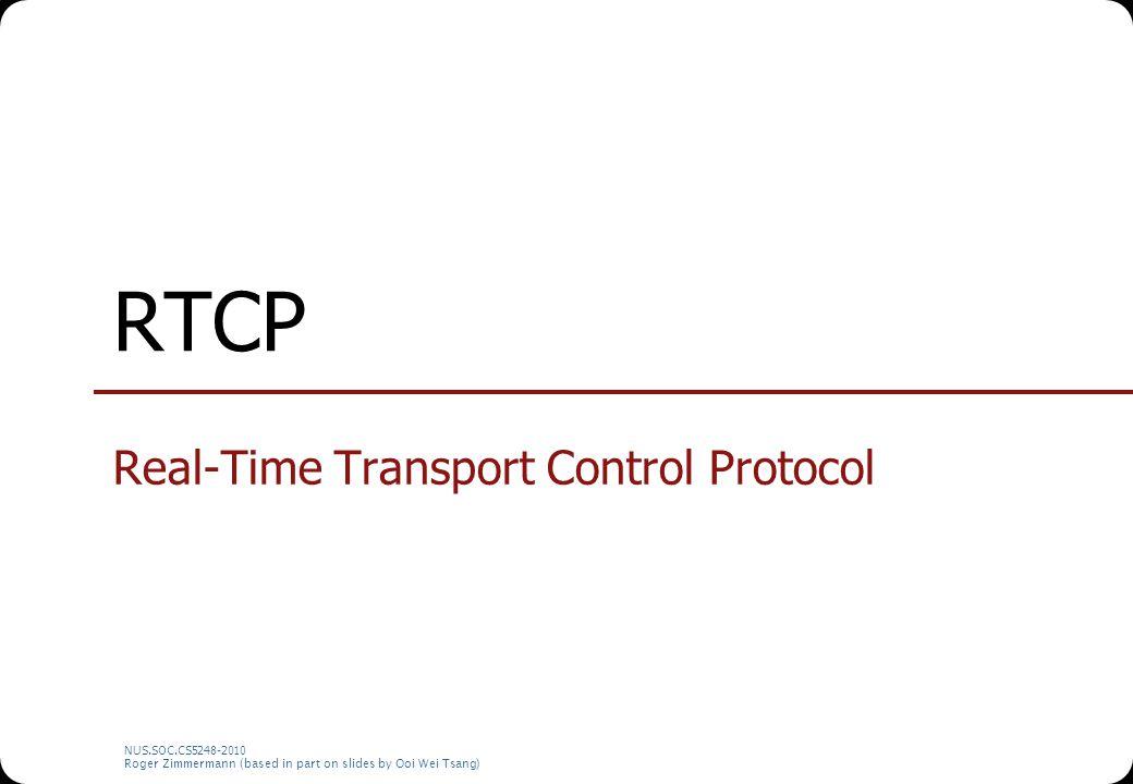 NUS.SOC.CS5248-2010 Roger Zimmermann (based in part on slides by Ooi Wei Tsang) Calculating RTT (1) t lsr t dlsr SR RR Calc RTT