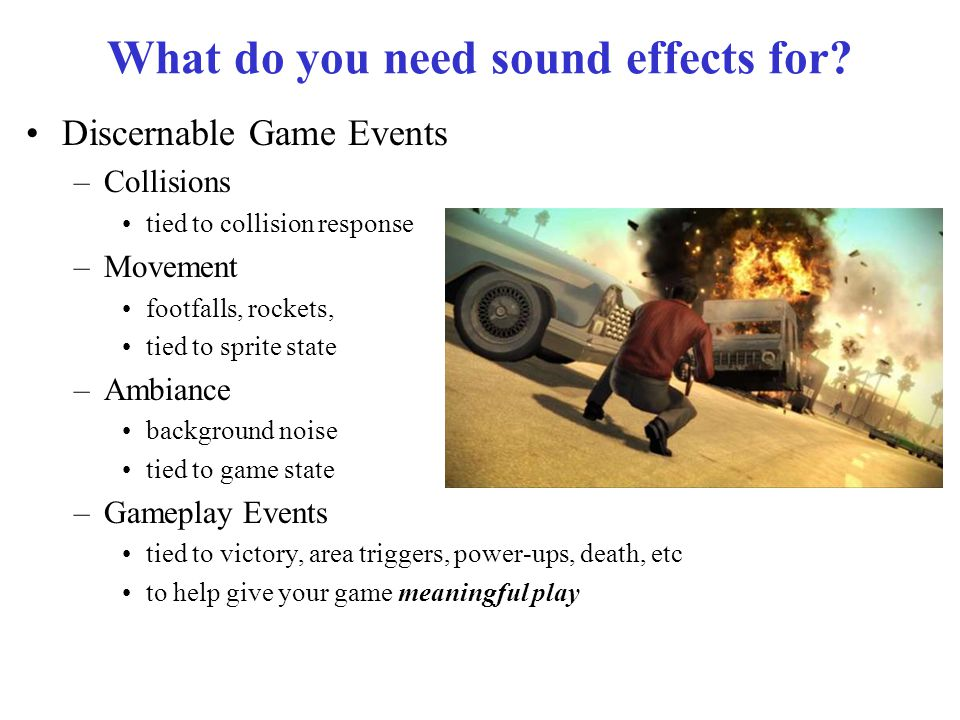 What do you need sound effects for.