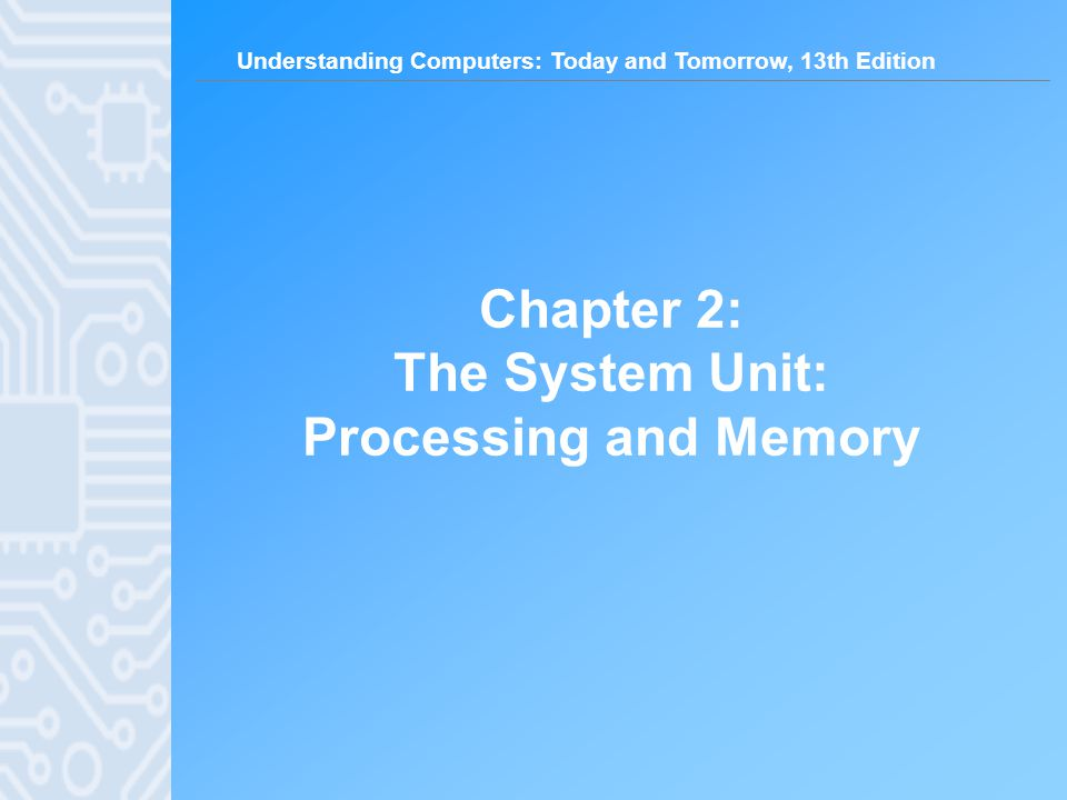 Understanding Computers: Today and Tomorrow, 13th Edition 42 Making Computers Faster and Better Now and in the Future Improving performance today –Add more memory –Perform system maintenance Uninstall programs properly Consider placing large files on external storage devices Delete temporary files Error check and defragment Scan for viruses and spyware Clean out dust once or twice a year –Buy a larger or second hard drive –Upgrade your Internet connection –Upgrade your video graphics card