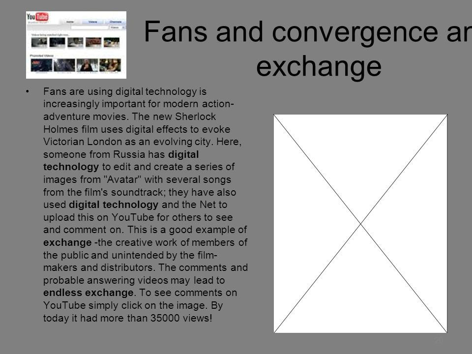 Fans and convergence and exchange Fans are using digital technology is increasingly important for modern action- adventure movies.