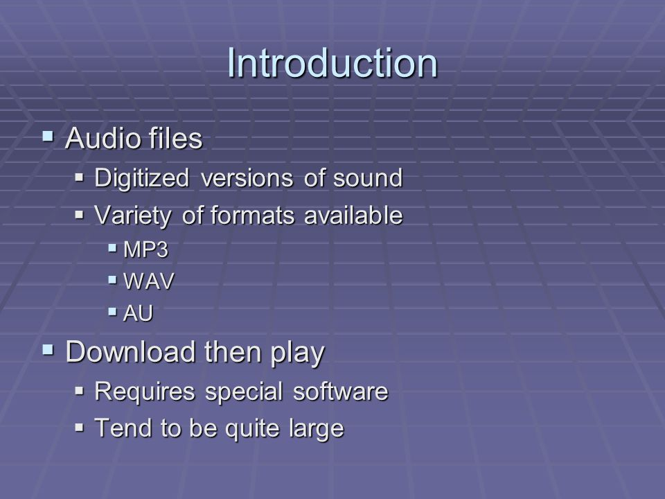 Introduction  New computers typically have the appropriate software built in  Windows Media Player  RealPlayer  MusicMatch Jukebox  iTunes