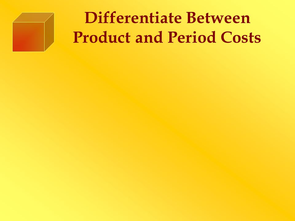 Differentiate Between Product and Period Costs