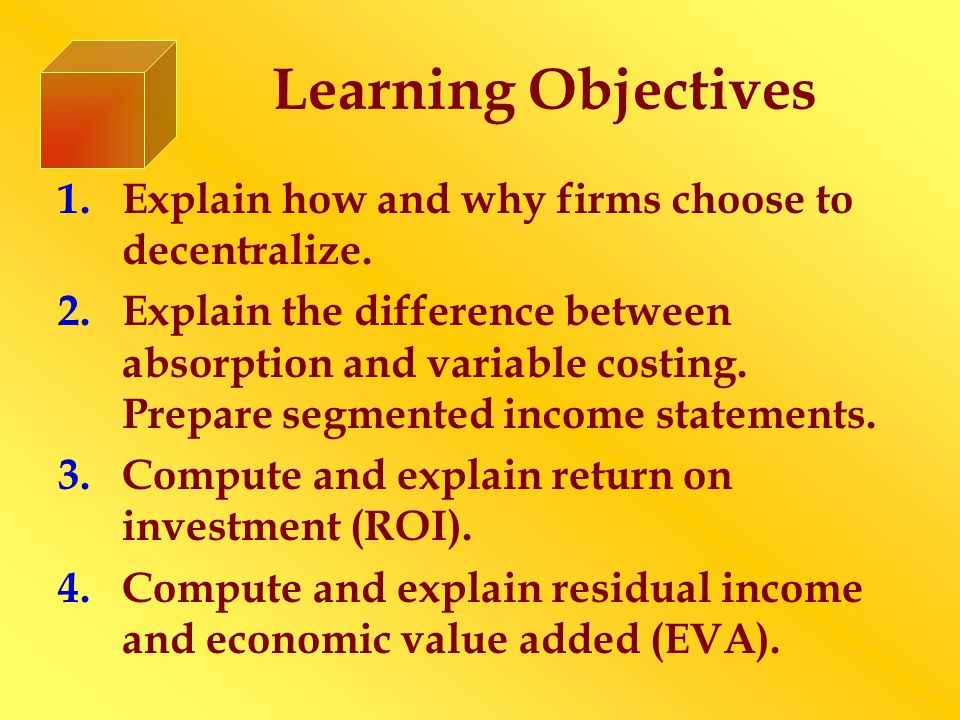 Learning Objectives 5.Explain the role of transfer pricing in a decentralized firm.