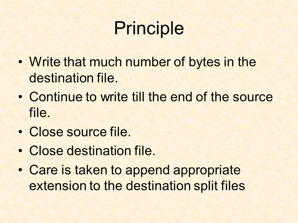 Diagrammatic representation of splitting process Read from source file Take chuck of bytes Write to destination file