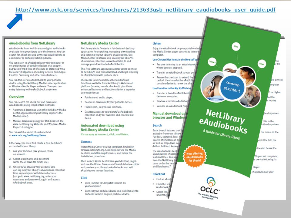 http://www.oclc.org/services/brochures/213633usb_netlibrary_eaudiobooks_user_guide.pdf