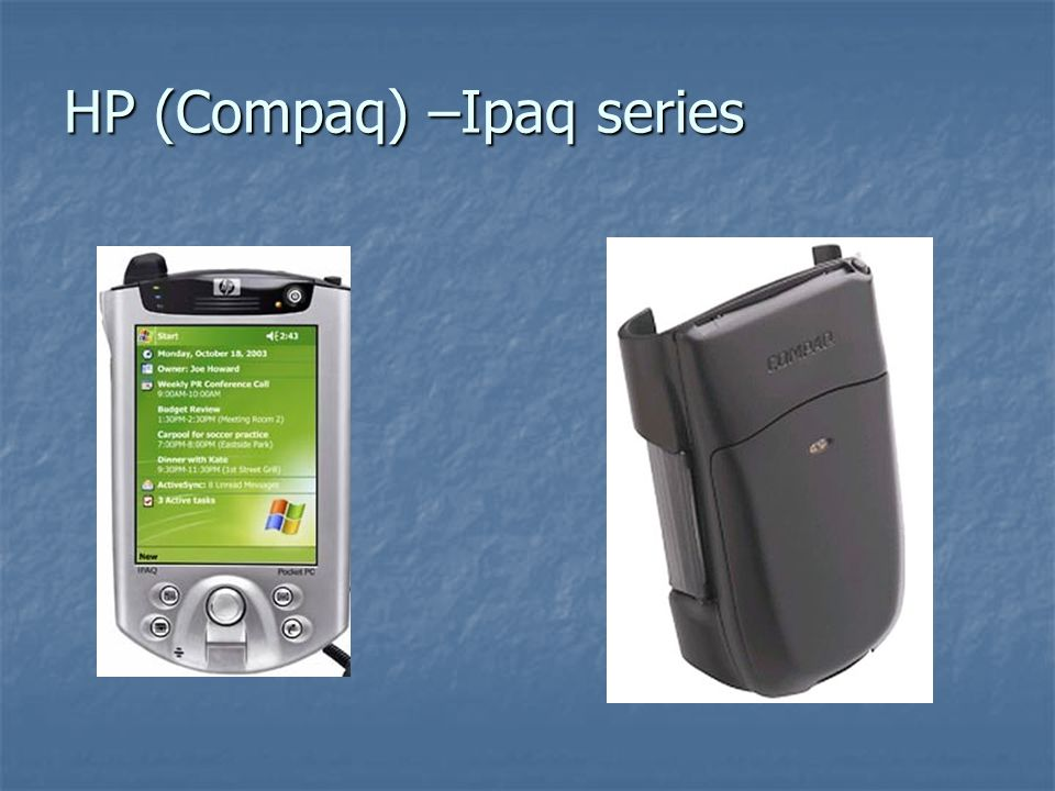 HP (Compaq) –Ipaq series