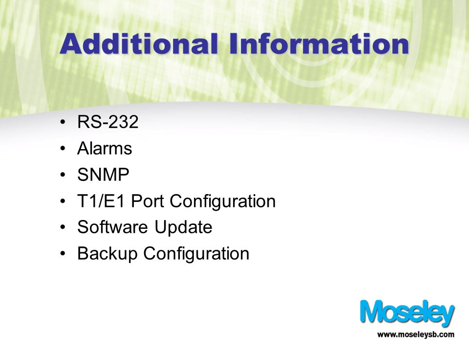 Additional Information RS-232 Alarms SNMP T1/E1 Port Configuration Software Update Backup Configuration