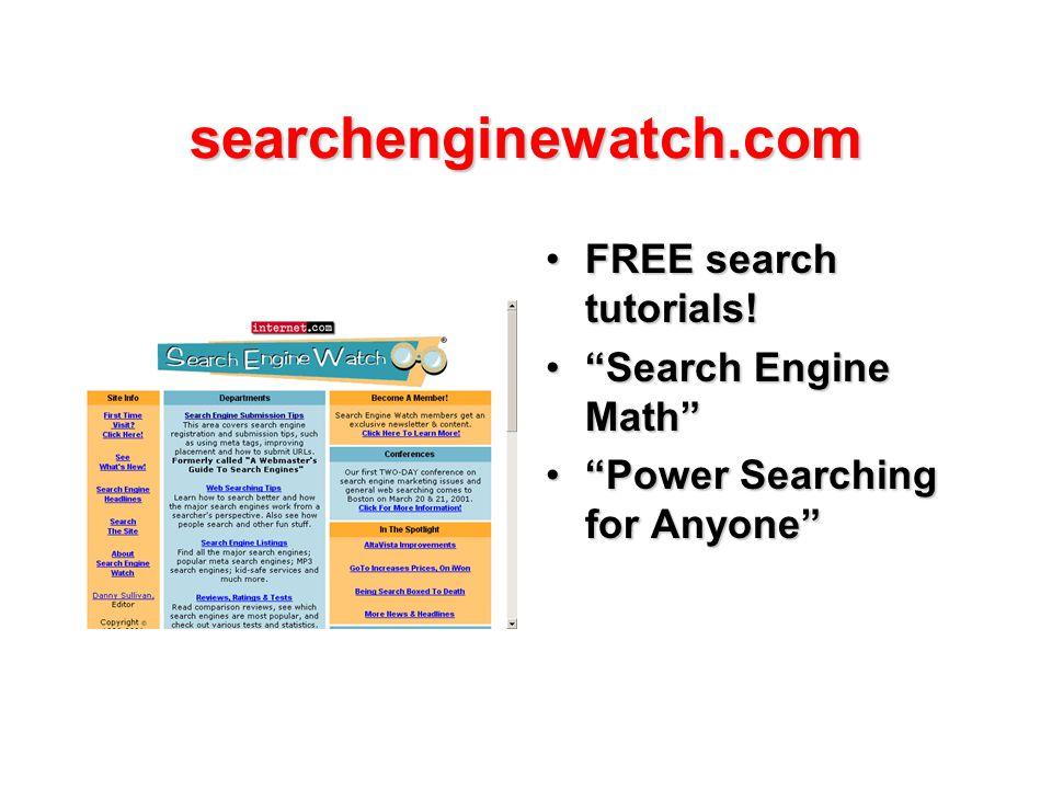 searchenginewatch.com FREE search tutorials!FREE search tutorials.