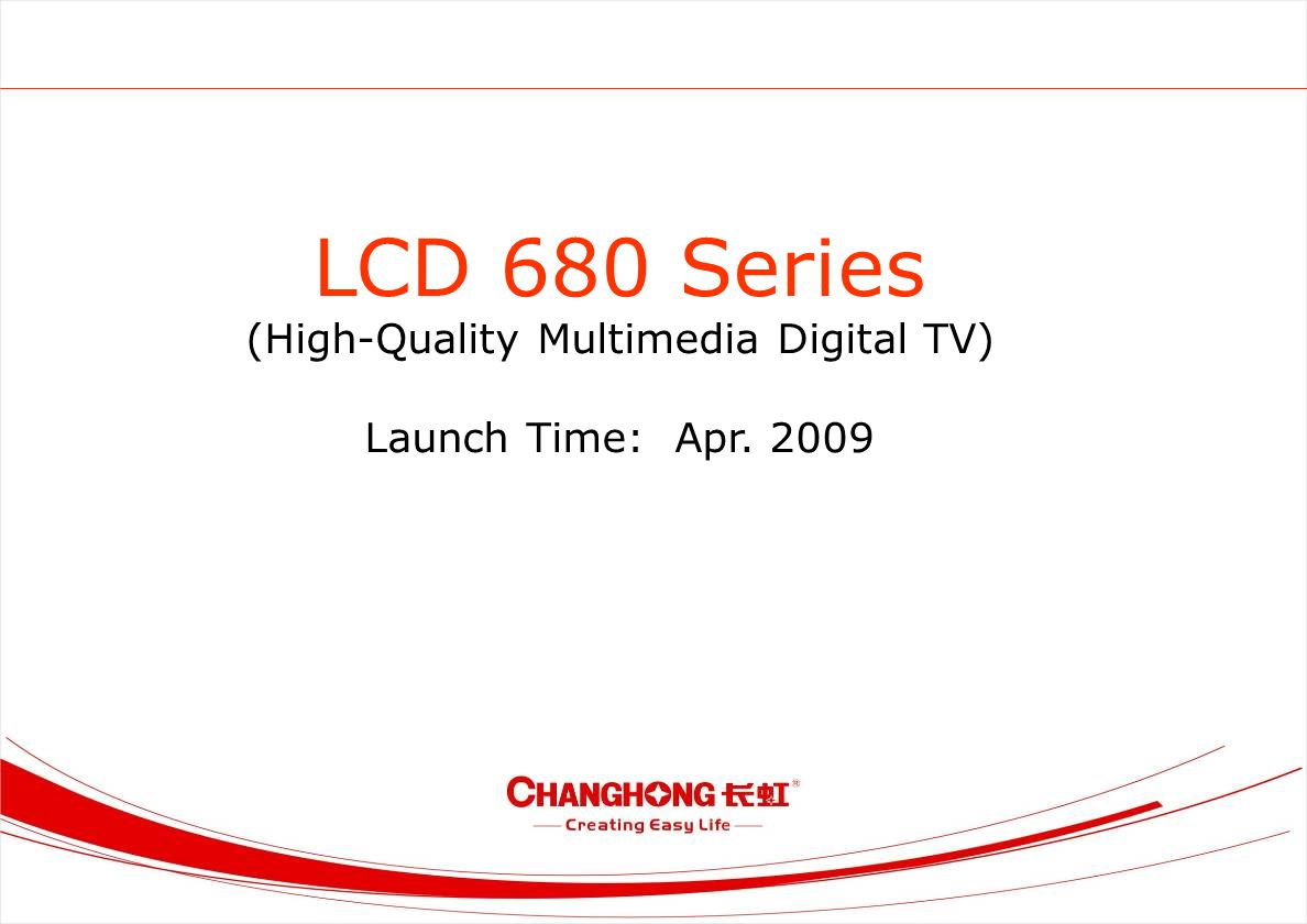 LCD 680 Series (High-Quality Multimedia Digital TV) Launch Time: Apr. 2009