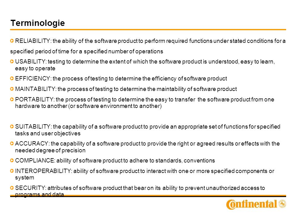 Terminologie RELIABILITY: the ability of the software product to perform required functions under stated conditions for a specified period of time for