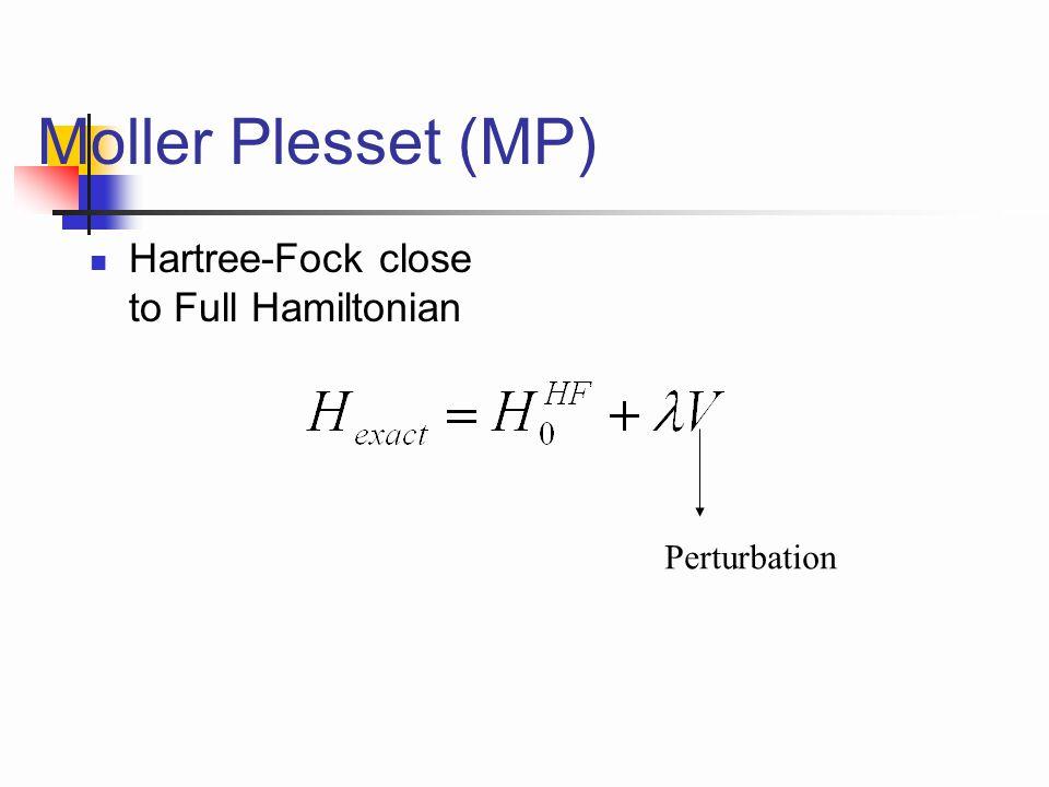 Moller Plesset (MP) Hartree-Fock close to Full Hamiltonian Perturbation