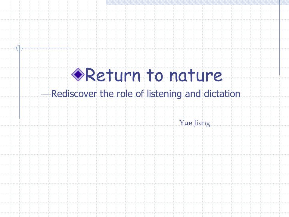 1 2 3 Nature of language acquisition Methods of listening and dictation The role of listening and dictation 4 Conclusion Contents