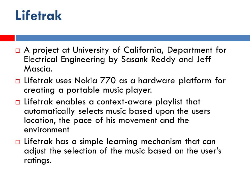 Lifetrak  A project at University of California, Department for Electrical Engineering by Sasank Reddy and Jeff Mascia.
